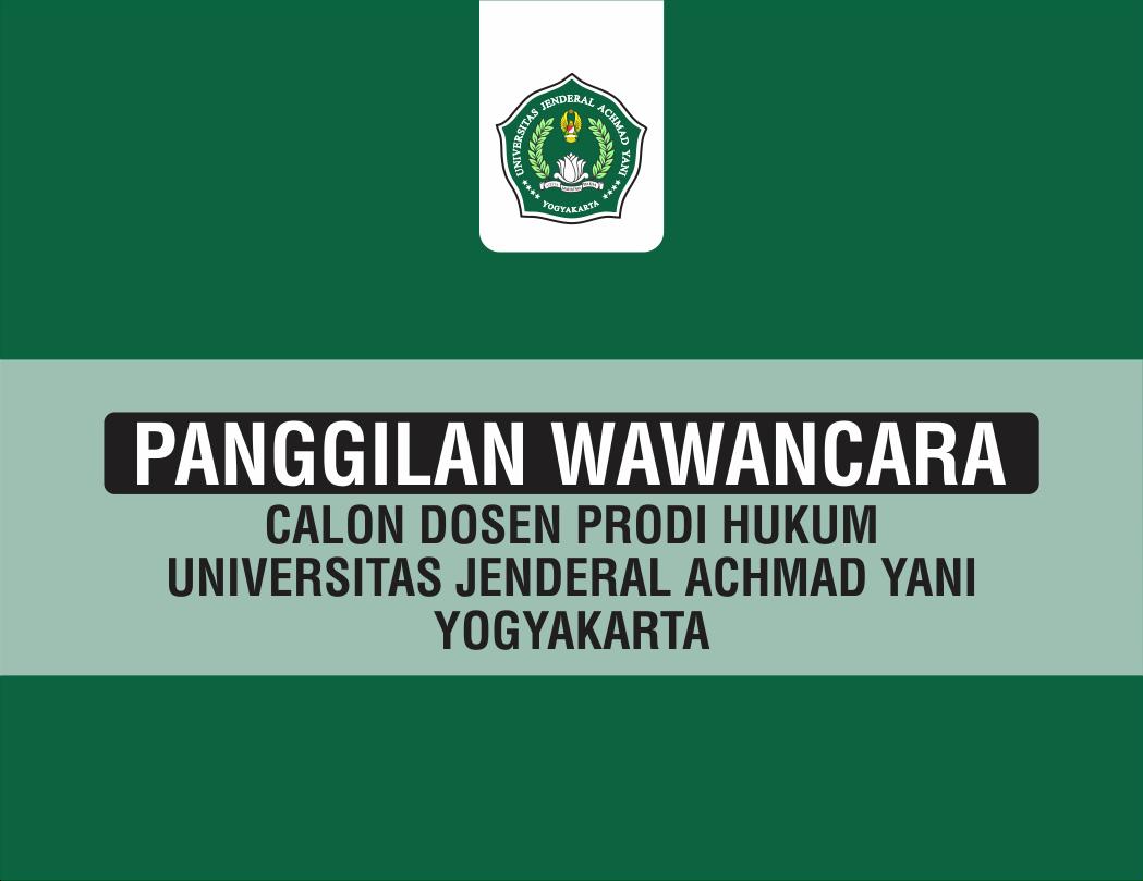 Panggilan Wawancara Calon Dosen Prodi Hukum Unjani Yogyakarta